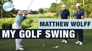 MATTHEW WOLFF - How I Got My GOLF SWING   ME AND MY GOLF
