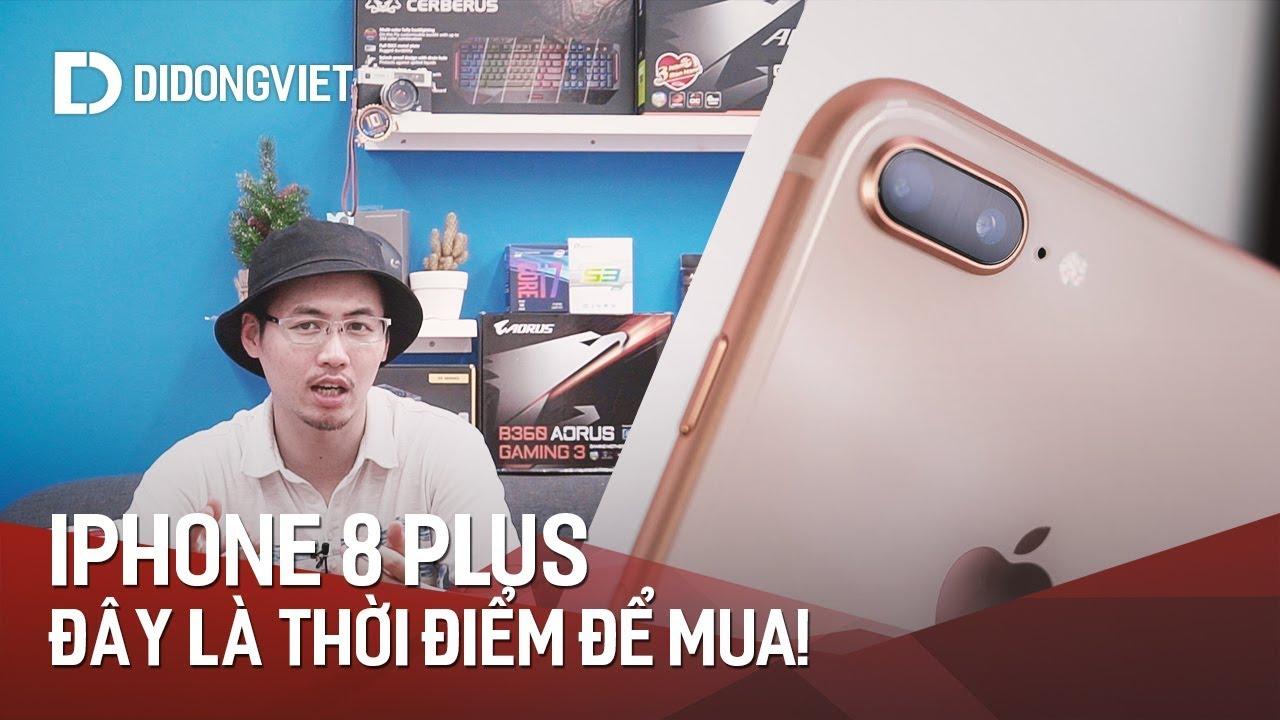 Là iFan, đây là thời điểm để bạn nâng cấp lên iPhone 8 Plus