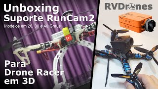 Unboxing Suporte RumCam2 para Drone Racer em 3D