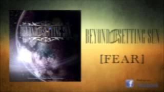 "Beyond The Setting Sun - ""Fear"""