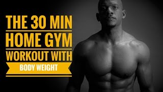 30 min Home Gym Workout with Body Weight by Travis Tolbert