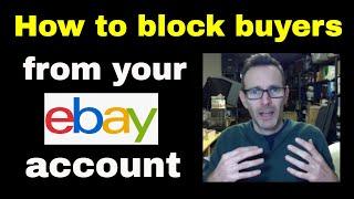 How to block bidders on ebay - Blocking ebay buyers & scammers