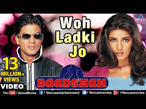 woh ladki jo full video song baadshah shahrukh khan twinkle