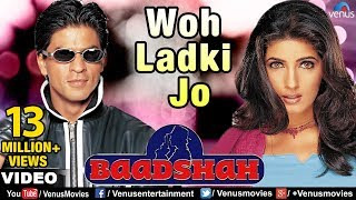 Woh Ladki Jo Full Video Song | Baadshah | Shahrukh Khan