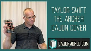Taylor Swift - The Archer - Cajon Cover