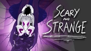 """SCARY and STRANGE"" 