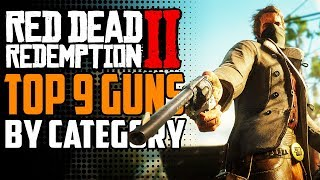 BEST GUNS In Red Dead Redemption 2 BY CATEGORY  Top 9 End-Game Guns In RDR 2! (Spoilers)