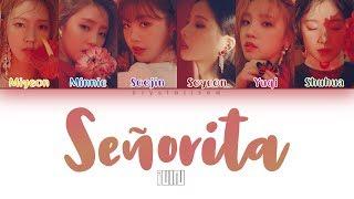 "(G)I-DLE ((여자)아이들) ""Senorita"" [HAN ROM ENG Color Coded Lyrics]"