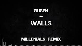 Ruben   Walls (MILLENNIALS REMIX)