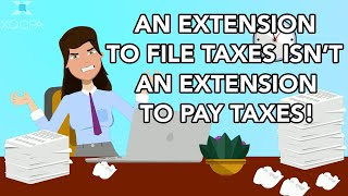 An Extension to File Taxes Isn't an Extension to Pay Taxes!