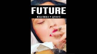 Madonna, Quavo   Future (Kevin Mosleen Remix)