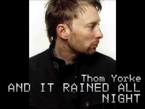 And it Rained all Night - Thom Yorke, Subtitulado al Español por Handynet200X