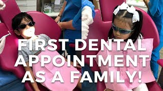 First Dental Appointment As A Family!   Vivy Yusof