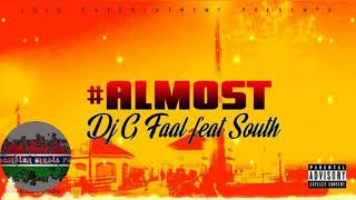 G FAAL ft South - ALMOST