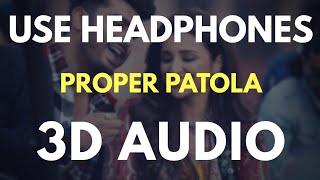 Proper Patola (3D AUDIO) Virtual 3D Audio