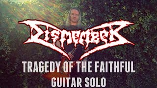 Dismember - Tragedy of the Faithful solo