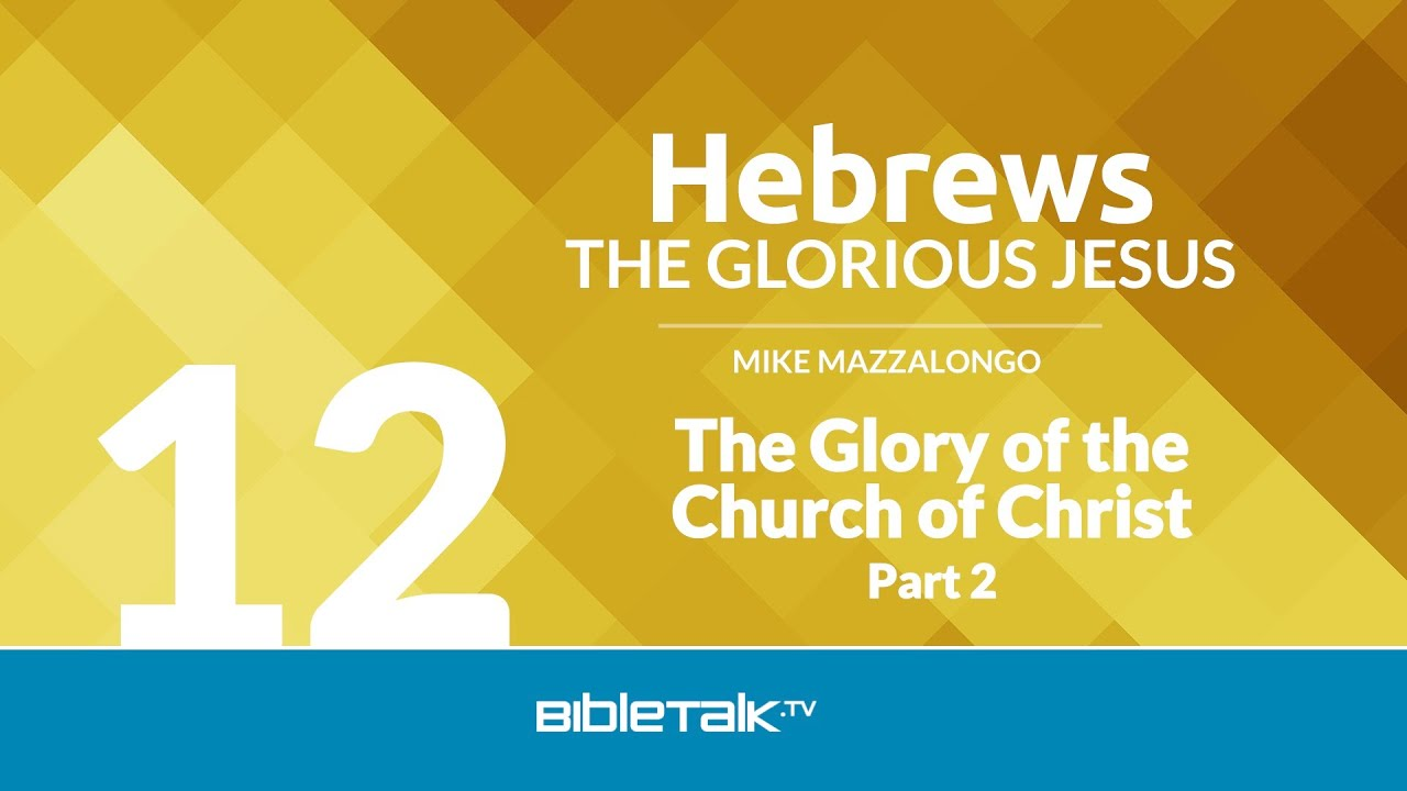 12. The Glory of the Church of Christ