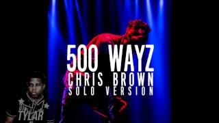 Chris Brown - 500 WAYZ Solo (CLEAN) Soulja Boy Diss