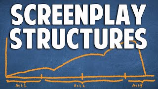 11 Ways To Structure A Screenplay