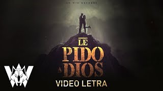Le Pido A Dios, Wolfine   Video Letra