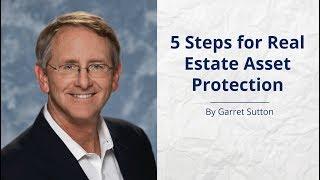 5 Steps for Real Estate Asset Protection
