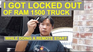 How I got LOCKED OUT of my RAM 1500 while doing REMOTE START!!!