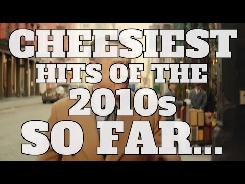 Top 10 Cheesiest Hit Songs of the 2010s SO FAR... (QUICKIE)