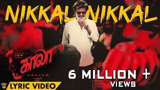 Nikkal Nikkal - Lyric Video | Kaala (Tamil) | Rajinikanth | Pa