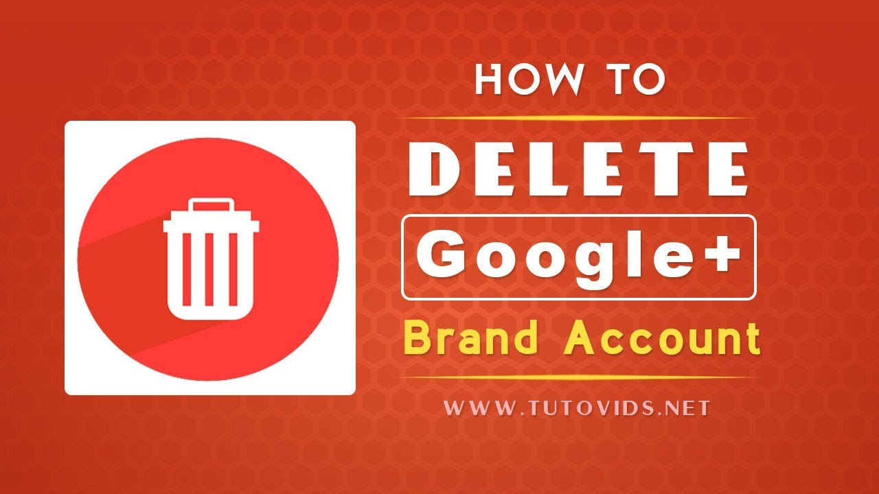 How to Delete a Google Plus Brand Account