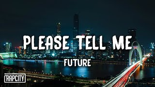 Future   Please Tell Me (Lyrics)