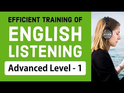 Efficient training of English listening - Advanced Level (1)