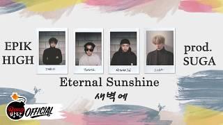 [Sub Español|Han|Rom] Epik High (에픽하이) - Eternal Sunshine(새벽에) (with BTS SUGA)