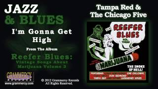 Tampa Red & The Chicago Five - I'm Gonna Get High