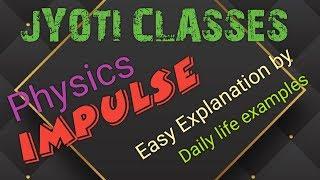 IX  PHYSICS Impulse, Easy and simple explanation, helpful for NEET