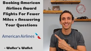 Booking American Airlines Award Flights For Fewer Miles | Waller's Wallet