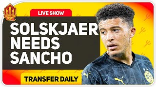 Sancho Still a MUST for Solskjaer! Man Utd Transfer News