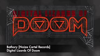 Digital Lizards Of Doom - Bathory [Noize Cartel Records]