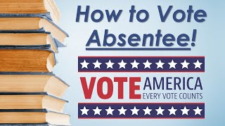 How to Vote at Home with an Absentee Ballot