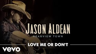 Gambar cover Jason Aldean - Love Me Or Don't (Official Audio)