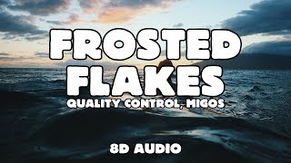 Quality Control, Migos   Frosted Flakes (8D Audio)