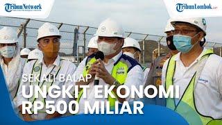 Sirkuit Mandalika Ungkit Potensi Ekonomi hingga Rp500 Miliar dalam Sekali Balap