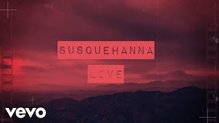 Live - Susquehanna (Lyric Video)