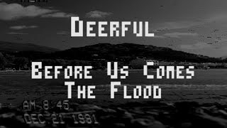 Before Us Comes The Flood - music mp3 | Deerful