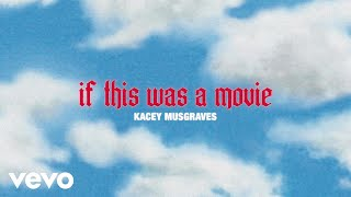 Kacey Musgraves If This Was A Movie