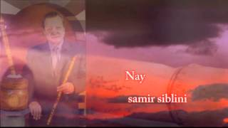 تحميل و استماع أستاذ الناي سمير سبليني يعزف أغنية أعطني الناي وغني - ألحان نجيب حنكش - غناء السيدة فيروز MP3
