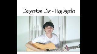 Dengarkan Dia   Hey Ayudia (Cover By Muhamad Rivaldi Septiyan)