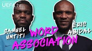 SAMUEL UMTITI & ÉRIC ABIDAL Play WORD ASSOCIATION