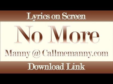 No More - Manny [Download Link] @Callmemanny