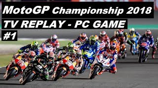 MotoGP 2018 | 1# GP QATAR | TV REPLAY GAME | PC MOD 2018