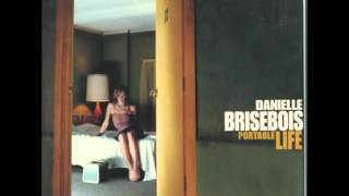 I've Had It - Danielle Brisebois